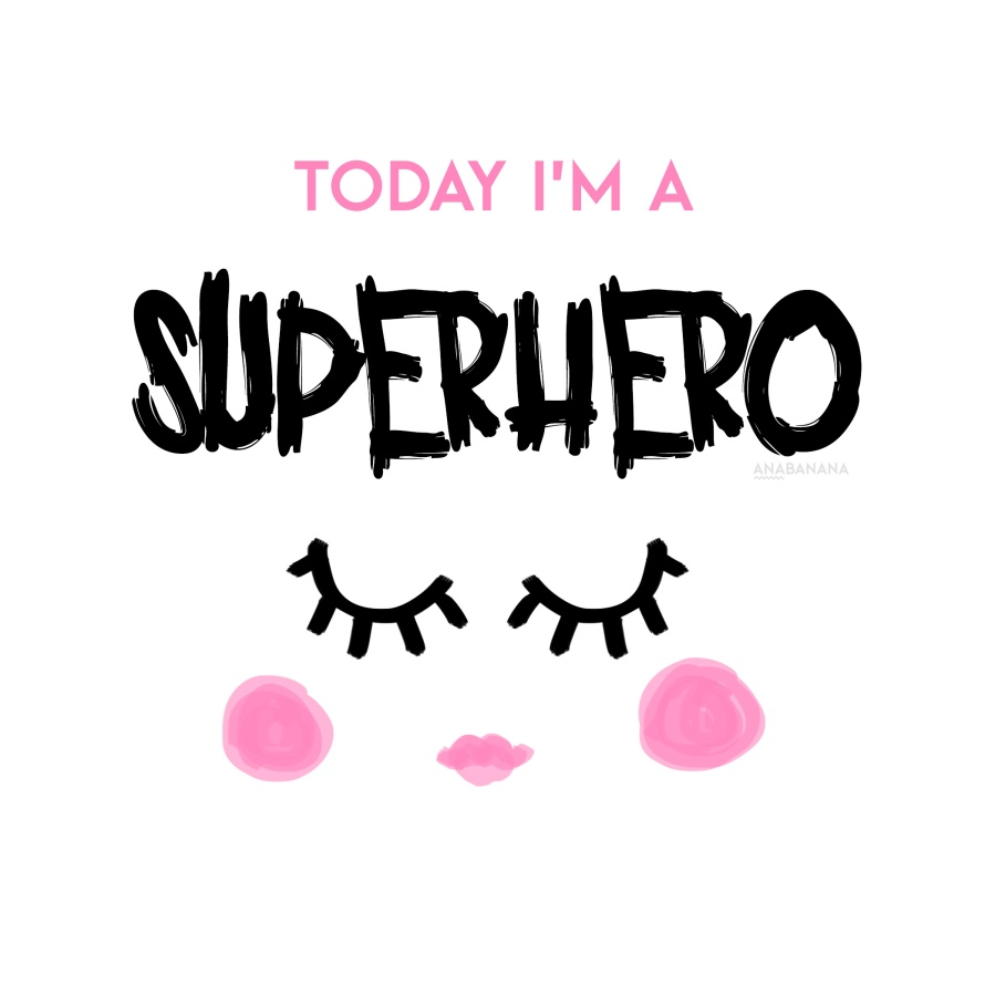 Today i'm a superhero