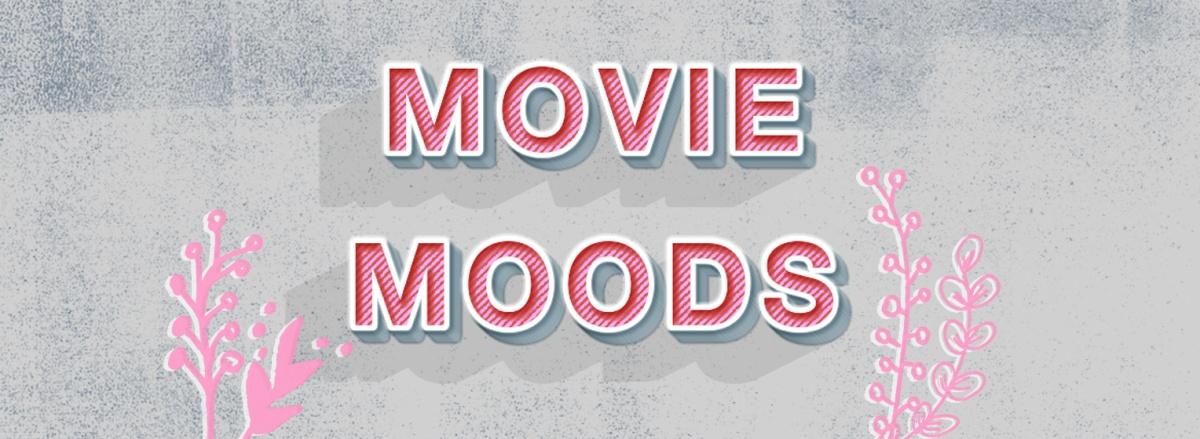 MOVIE MOODS – Mein Filmtipps für graue Sonntage